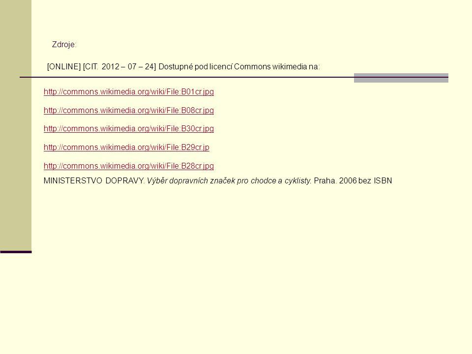 Zdroje: [ONLINE] [CIT. 2012 – 07 – 24] Dostupné pod licencí Commons wikimedia na: http://commons.wikimedia.org/wiki/File:B01cr.jpg.